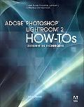 Adobe Photoshop Lightroom How-Tos: 100 Essential Techniques