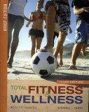 Total Fitness and Wellness: Brief Edition (Text Component)