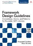 Framework Design Guidelines: Conventions, Idioms, and Patterns for Reusable .NET Libraries (...