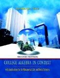 College Algebra in Context with Applications for the Managerial, Lifed Social Sciences Value...