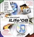 The Macintosh iLife '08 in the Classroom