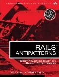 Rails AntiPatterns: Best Practice Ruby on Rails Refactoring (Addison-Wesley Professional Rub...