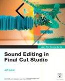 Apple Pro Training Series: Sound Editing in Final Cut Studio