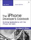 The iPhone Developer's Cookbook: Building Applications with the iPhone 3.0 SDK (2nd Edition)