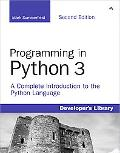 Programming in Python 3: A Complete Introduction to the Python Language (2nd Edition)