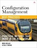 Configuration Management Best Practices : Practical Methods That Work in the Real World