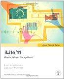 iLife '11: iPhoto, iMovie, GarageBand (Apple Training Series)