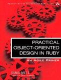 Practical Object-Oriented Design in Ruby: An Agile Primer (Addison-Wesley Professional Ruby ...