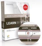 Adobe Flash Catalyst CS5: Learn by Video