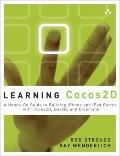 Learning Cocos2D : A Hands-on Guide to Building iOS Games with Cocos2D, Box2D, and Chipmunk