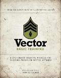 Vector Basic Training : A Systematic Creative Process for Building Precision Vector Art Work
