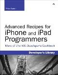 iOS 5 Developer's Cookbook : Core Concepts and Essential Recipes for iOS Programmers