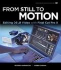 From Still to Motion : Editing DSLR Video with Final Cut Pro X