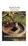 Study Guide for Human Geography: Places and Regions in Global Context