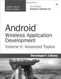 Android Wireless Application Development Volume II: Advanced Topics (3rd Edition) (Developer...