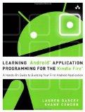 Learning Android Application Programming for the Kindle Fire: A Hands-On Guide to Building Y...