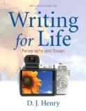 Writing for Life: Paragraphs and EssaysPlus NEW MyWritingLab with eText -- Access Card Packa...