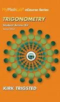 MyMathLab for Trigsted Trigonometry -- Access Kit (2nd Edition) (Mymathlab Ecourse)