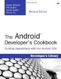 The Android Developer's Cookbook: Building Applications with the Android SDK (2nd Edition) (...