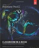 Adobe Premiere Pro CC Classroom in a Book (Classroom in a Book (Adobe))