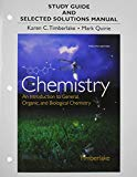 Study Guide and Selected Solutions Manual for Chemistry: An Introduction to General, Organic...