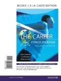 The Career Fitness Program: Exercising Your Options, Books a la Carte Edition (10th Edition)