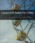 Canon EOS Rebel T5i / 700D : From Snapshots to Great Shots