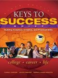 Keys to Success : Building Analytical, Creative and Practical Skills, Brief Edition Plus NEW...