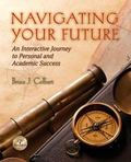 Navigating Your Future : Interactive Journey to Personal and Academic Success Plus NEW MyStu...