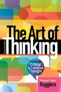 The Art of Thinking: A Guide to critical and Creative Thought (11th Edition)