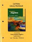 Lial Video Library Workbook for Intermediate Algebra