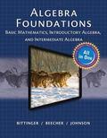 Algebra Foundations: Basic Math, Introductory and Intermediate Algebra