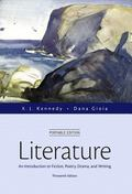 Literature: An Introduction to Fiction, Poetry, Drama, and Writing, Portable Edition (13th E...