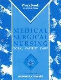 Workbook to Accompany Harkness: Medical-Surgical Nursing: Total Patient Care, 10e