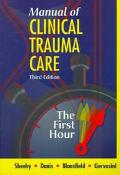 Manual of Clinical Trauma Care The First Hour