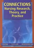Connections Nursing Research, Theory and Practice