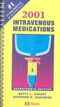 2001 Intravenous Medications A Handbook for Nurses and Allied Health Professionals