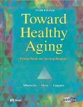 Toward Healthy Aging Human Needs and Nursing Response
