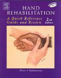 Hand Rehabilitation A Quick Reference Guide And Review