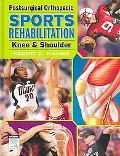 Postsurgical Orthopedic Sports Rehabilitation Knee & Shoulder