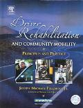 Driver Rehabilitation And Community Mobility Principles And Practice