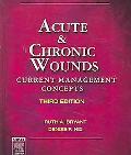 Acute & Chronic Wounds Current Management Concepts