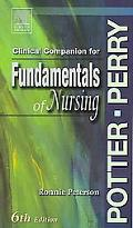 Clnical Companion For Fundamentals Of Nursing