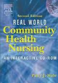 Real World Community Health Nursing An Interactive CD-ROM