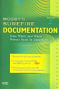 Mosby's Surefire Documentation How, What, and When Nurses Need To Document