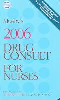 Mosby's 2006 Drug Consult for Nurses