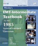 Mosby's EMT-Intermediate Textbook for the 1985 National Standard Curriculum: Revised Edition