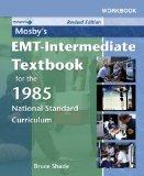 Workbook to Accompany Mosby's EMT-Intermediate Textbook for the 1985 National Standard Curri...