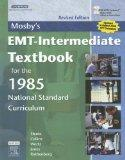 Mosby's EMT-Intermediate Textbook for the 1985 National Standard Curriculum - Revised Editio...
