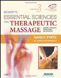 Mosby's Essential Sciences for Therapeutic Massage: Anatomy, Physiology, Biomechanics and Pa...
